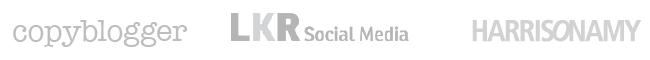 As seen on Copyblogger, LKR Social Media, and HarrisonAmy